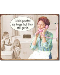 Ephemera Tin Sign- Child Proofed House